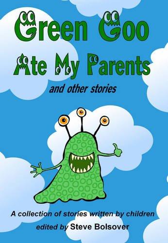 9780957064300: Green Goo Ate My Parents