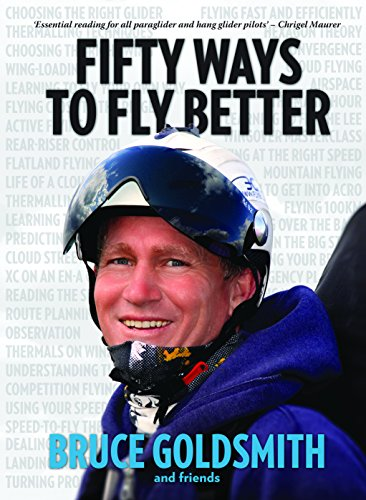 9780957072725: 50 Ways to Fly Better: Techniques for Paraglider and Hang Glider Pilots
