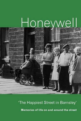 9780957073401: Honeywell: the Happiest Street in Barnsley: Memories of Life on and Around the Street