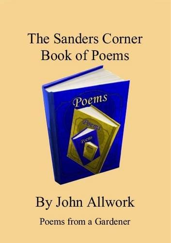 The Sanders Corner Book of Poems: Allwork, John