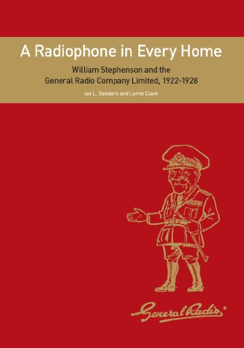9780957077300: A Radiophone in Every Home: William Stephenson and the General Radio Company Limited, 1922-1928