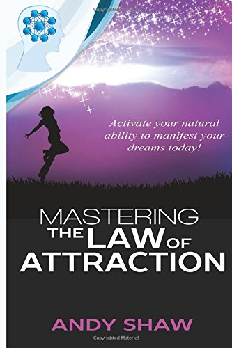 9780957082540: Mastering The Law of Attraction