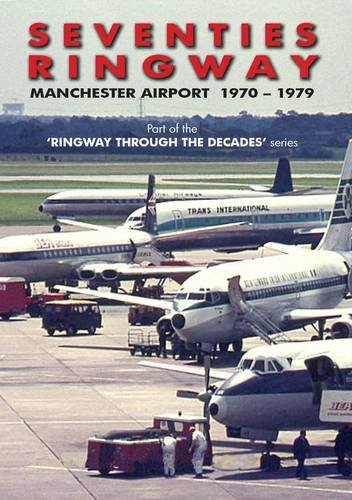 9780957082601: Seventies Ringway: Manchester Airport 1970-1979 (Ringway Through the Decades)