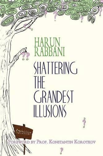 9780957087903: Shattering the Grandest Illusions