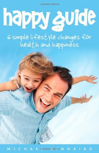 9780957091115: Happy Guide: 6 Simple Lifestyle Changes for Health and Happiness