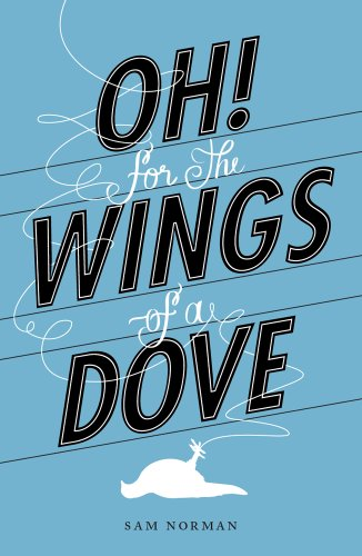 9780957096301: Oh! For the Wings of a Dove
