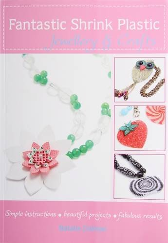 9780957096820: Fantastic Shrink Plastic Jewellery and Crafts