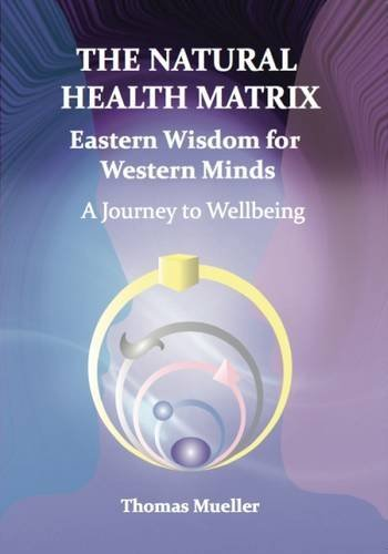 9780957097377: The Health Matrix: Eastern Wisdom for Western Minds - A Journey to Wellbeing