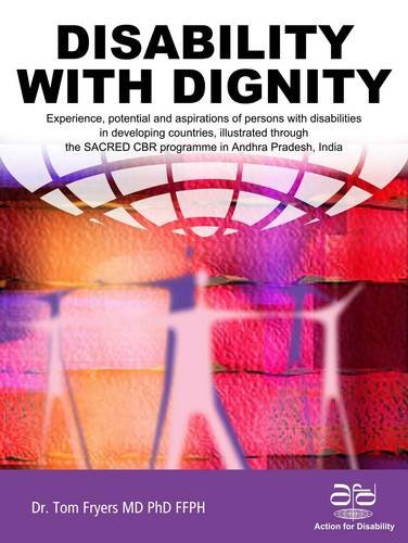 Disability with Dignity: Experience, Potential and Aspirations of Persons with Disabilities in ...