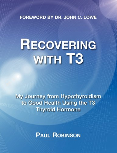 9780957099302: Recovering with T3: My Journey from Hypothyroidism to Good Health Using the T3 Thyroid Hormone