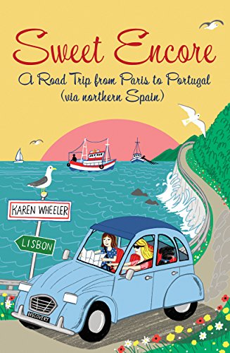 9780957106628: Sweet Encore: A Road Trip from Paris to Portugal