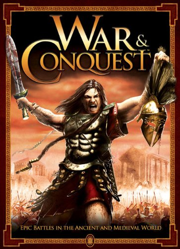 War & Conquest: Epic Battles in the Ancient and Medieval World: Broom, Rob