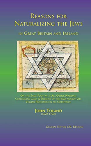 9780957115781: Reasons for naturalizing the Jews in Great Britain and Ireland, On the same foot with all other Nations: Containing also A Defence of the Jews against All vulgar Prejudices in all Countries
