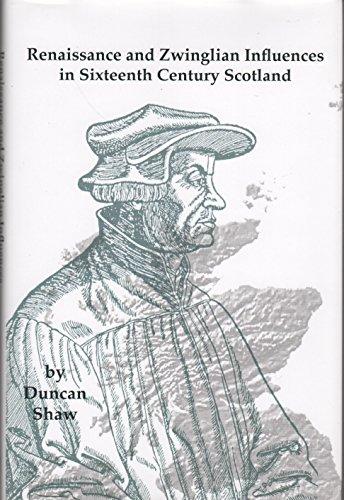9780957120204: Renaissance and Zwinglian Influences in Sixteenth Century Scotland