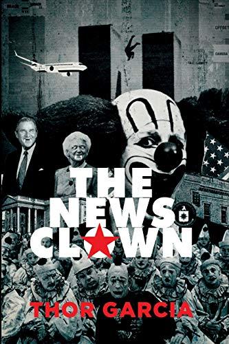 9780957121324: The News Clown