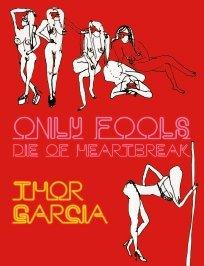 9780957121348: Only Fools Die of Heartbreak