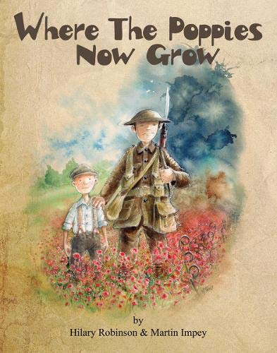 9780957124585: Where the Poppies Now Grow (World War I Picture Book 1)