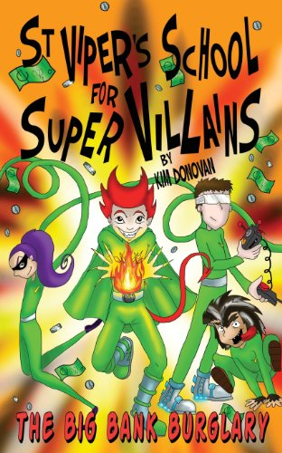 St Viper's School for Super Villains. the Big Bank Burglary: Donovan, Kim