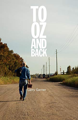 To Oz and Back: Garner, Larry