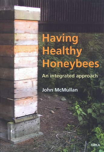 9780957135505: Having Healthy Honeybees. An Integrated Approach.