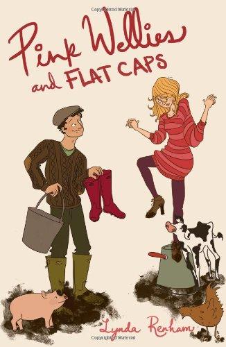 Pink Wellies and Flat Caps: A Romantic Comedy: Renham, Lynda
