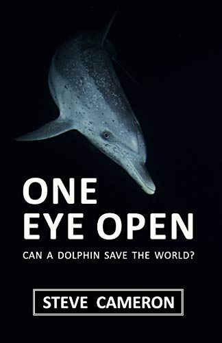 9780957138018: One Eye Open: Can a Dolphin Save the World?