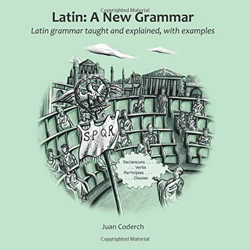Latin: A New Grammar: Latin grammar taught: Coderch, Juan