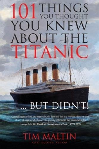 9780957139008: 101 Things You Thought You Knew About the Titanic... But Didn't!
