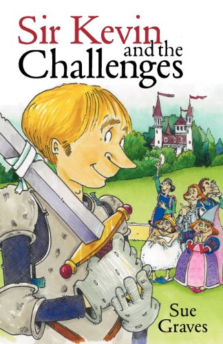 Sir Kevin and the Challenges (0957139918) by Graves, Sue; Blundell, Kim