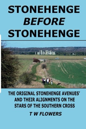 9780957140585: Stonehenge Before Stonehenge: The original Stonehenge Avenues and their alignments on the stars of the Southern Cross