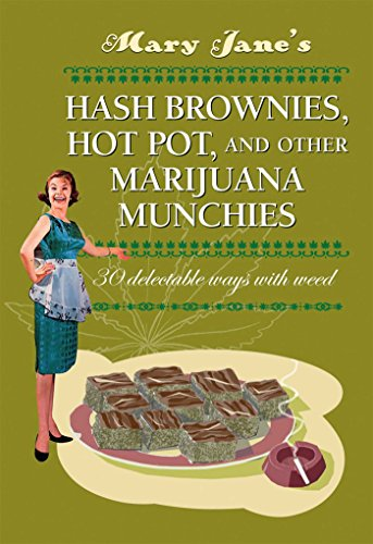 9780957140967: Mary Jane's Hash Brownies, Hot Pot and Other Marijuana Munchies: 30 Delectable Ways with Weed