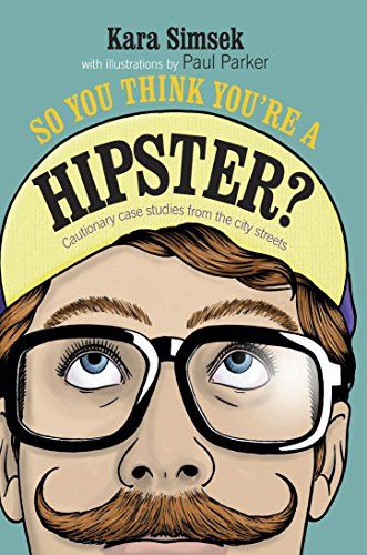 9780957140981: So You Think You're a Hipster