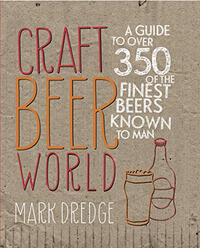 9780957140998: Craft Beer World: A Guide to over 350 of the Finest Beers Known to Man
