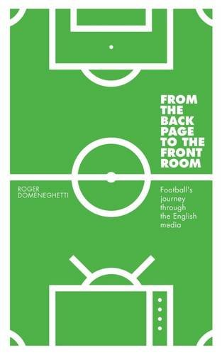 9780957141056: From the Back Page to the Front Room: Football's Journey Through the English Media