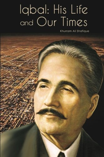 Iqbal: His Life and Our Times (Paperback: Shafique, Khurram Ali