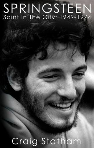 9780957144231: Springsteen: Saint in the City, 1949-1974
