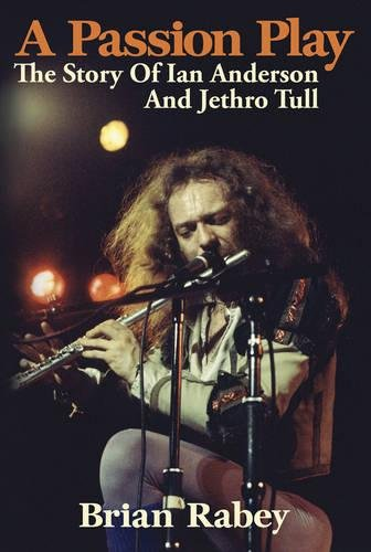 9780957144248: A Passion Play: The Story Of Ian Anderson And Jethro Tull