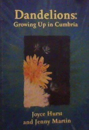 9780957147607: Dandelions: Growing Up in Cumbria