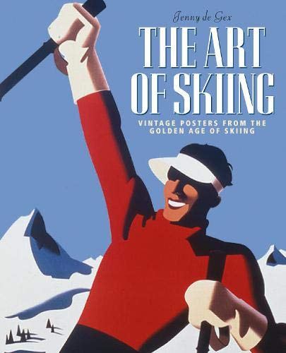9780957148376: The Art of Skiing: Vintage Posters from the Golden Age of Winter Sport