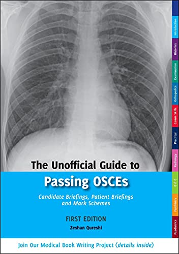 9780957149922: The Unofficial Guide to Passing OSCEs: Candidate Briefings, Patient Briefings and Mark Schemes (Unofficial Guides to Medicine)