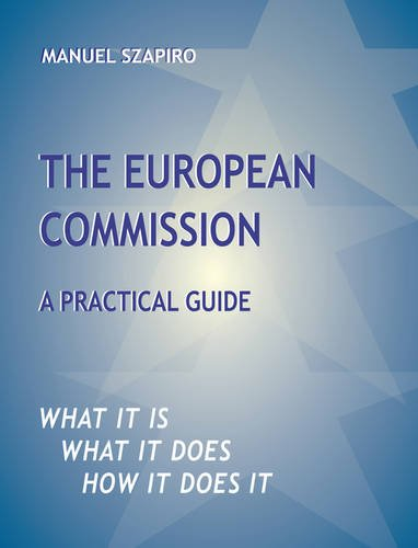 The European Commission: A Practical Guide (Paperback): Manuel SZAPIRO