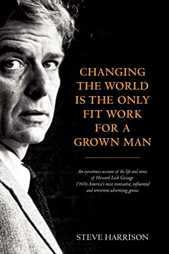 9780957151505: Changing the World Is the Only Fit Work for a Grown Man