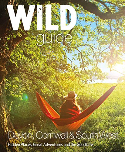 9780957157323: Wild Guide - Devon, Cornwall and South West (Wild Guides)