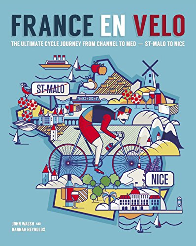 9780957157347: France en Velo: The Ultimate Cycle Journey from Channel to Mediterranean - St. Malo to Nice