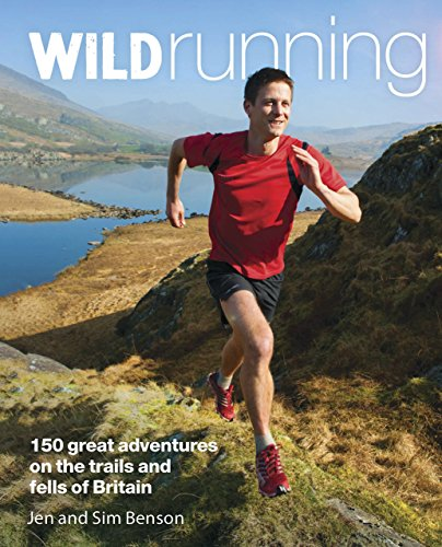 9780957157361: Wild Running: 150 Great Adventures on the Trails and Fells of Britain