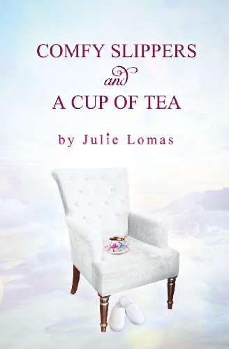 Comfy Slippers and a Cup of Tea: Julie Lomas