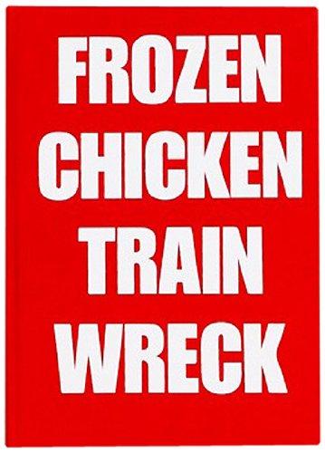 9780957161221: Laurence Hamburger - Frozen Chicken Train Wreck