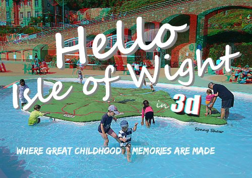 9780957162013: Hello Isle of Wight in 3D: Where Great Childhood Memories Are Made