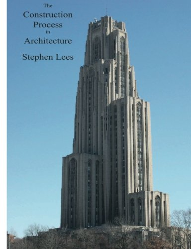 9780957162990: The Construction Process in Architecture: Lectures on the Seven Orders of Construction
