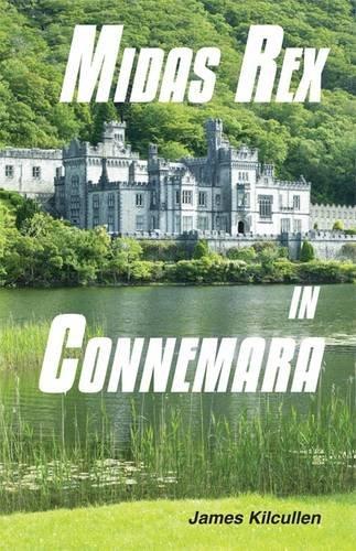 Midas Rex in Connemara: Kilcullen, James